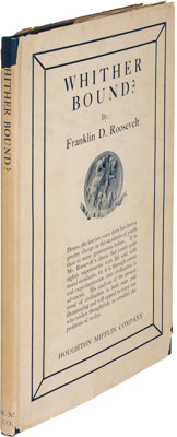 Franklin D. Roosevelt. Whither Bound? Boston: Houghton Mifflin Company, 1926. First edition of