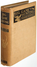 Books:Sporting Books, Theodore Roosevelt. Big Game Hunting in the Rockies and on the Great Plains. New York: G. P. Putnam's Sons, 1899. Fi...