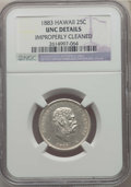 Coins of Hawaii , 1883 25C Hawaii Quarter -- Improperly Cleaned -- Details NGC. UNC.NGC Census: (6/969). PCGS Population: (7/1316). CDN: $22...
