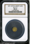 California Fractional Gold: , 1871 25C Liberty Octagonal 25 Cents, BG-717, R.3, MS65 NGC. Thisbeautiful Gem has mildly prooflike fields, although it is ...