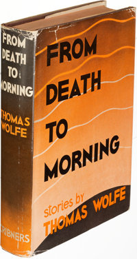 Thomas Wolfe. From Death to Morning. New York: 1953. First edition, association copy, inscribed