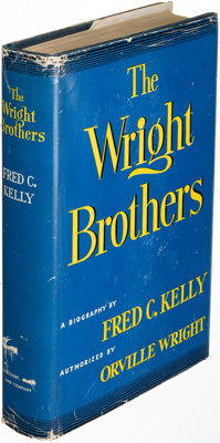 [Orville Wright]. Fred C. Kelly. The Wright Brothers. New York: Harcourt, Brace, [1943]. First edition, associatio