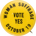 Political:Pinback Buttons (1896-present), Woman's Suffrage: Rare Slogan Pin in Yellow & Black....