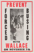 Political:Posters & Broadsides (1896-present), George C. Wallace: Infamous Anti-Forced Busing Poster from his 1968Presidential Campaign....