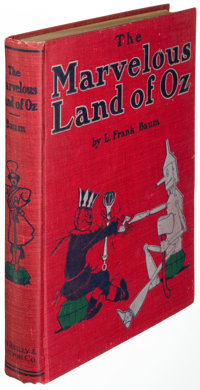 L. Frank Baum. The Marvelous Land of Oz. Chicago: [1904]. First edition, second state