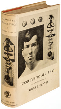 Robert Graves. Goodbye to All That. London: [1929]. First edition, second state, presentation c