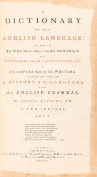 Samuel Johnson. A Dictionary of the English Language: In which the words are deduced from th