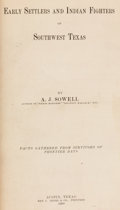 Books:Americana & American History, [Texana]. A. J. Sowell. Early Settlers and Indian Fighters ofSouthwest Texas. Austin: 1900. First edition....