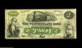 Canadian Currency: , Moncton, NB- The Westmoreland Bank $2 Aug. 1, 1861 Ch. 800-12-04BAn extremely rare note which is unpriced in Charlton in g...