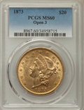 Liberty Double Eagles: , 1873 $20 Open 3 MS60 PCGS. PCGS Population: (922/4101). NGC Census: (1110/3535). CDN: $1,450 Whsle. Bid for problem-free NG...