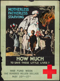"Movie Posters:War, World War I Propaganda (American Red Cross, 1918). Poster (20.5"" X27.5"") ""Motherless, Fatherless, Starving; How Much to..."