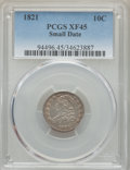 Bust Dimes: , 1821 10C Small Date XF45 PCGS. PCGS Population: (14/44). NGCCensus: (1/22). ...