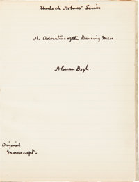 "Arthur Conan Doyle Autograph Manuscript ""The Adventure of the Dancing Men"" Signed Three Times"