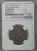 Colonials, 1722 PENNY Rosa Americana Penny, UTILE, -- Corrosion -- Details NGC. AU. NGC Census: (0/10). PCGS Population: (5/41). ...
