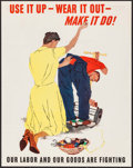 """Movie Posters:War, World War II Propaganda (U.S. Government Printing Office, 1943).OWI Poster No. 39 (22"""" X 27.75"""") """"Use it Up --Wear it Out--..."""