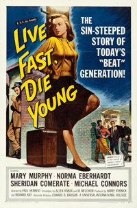 """Live Fast, Die Young (Universal International, 1958). One Sheet (27"""" X 40.5"""")"""