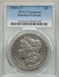 Morgan Dollars, 1885-CC $1 -- Polished -- PCGS Genuine. Fine Details. NGC Census: (14/10569). PCGS Population: (19/21967). CDN: $500 Whsle....