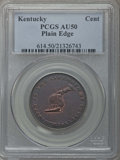 (1792-94) TOKEN Kentucky Token, Plain Edge AU50 PCGS. PCGS Population: (56/227). NGC Census: (6/109)....(PCGS# 614)