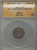 Early Dimes, 1801 10C JR-2, R.5, -- Damaged, Corroded -- ANACS. VG8 Details.PCGS Population: (0/1). VG8 . Mintage 34...