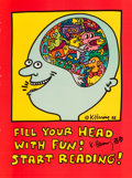 Fine Art - Work on Paper:Print, After Keith Haring . Fill Your Head With Fun! StartReading!, 1988. Offset lithograph in colors on paper. 32 x 24inches...