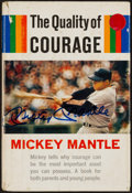 Autographs:Others, Mickey Mantle Signed Book, The Quality of Courage.. ...
