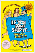 "Movie Posters:Sexploitation, If You Don't Stop It... You'll Go Blind!!! & Other Lot (Topar,1975). One Sheets (2) (25"" X 38"" & 27"" X 41"").Sexploitation.... (Total: 2 Items)"