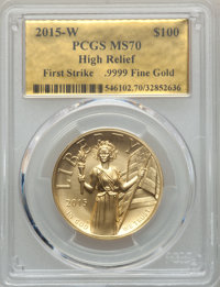 2015-W $100 High Relief One-Ounce Gold, Gold Foil Label, MS70 PCGS. PCGS Population: (1133). NGC Census: (0). From The...
