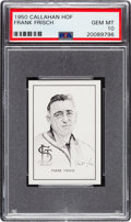 Baseball Cards:Singles (1950-1959), 1950-56 Callahan Frank Frisch PSA Gem Mint 10 - Pop Four....