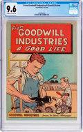 Golden Age (1938-1955):Miscellaneous, From Goodwill Industries A Good Life #nn (No Publisher, 1950) CGC NM+ 9.6 Off-white to white pages....