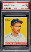 Baseball Cards:Singles (1930-1939), 1933 Goudey Robert J. Burke #71 PSA NM-MT 8 - Only One Higher....
