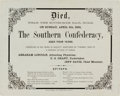 Militaria:Ephemera, [Civil War]. Died, near the South-Side Rail Road, on Sunday,April 9th, 1865, The Southern Confederacy, Aged Four Years....