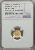 Colombia, Colombia: Estados Unidos gold Peso 1872 AU Details (Removed FromJewelry) NGC,...