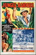 """Movie Posters:Serial, Jungle Raiders (Columbia, R-1953). Folded, Very Fine+. One Sheet(27"""" X 41"""") Chapter 6 -- """"Into the Valley of Fire."""" Serial...."""