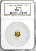 California Fractional Gold, 1871 25C Liberty Round 25 Cents, BG-838, R.2, MS64 ProoflikeNGC....