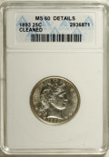 1893 25C --Cleaned--ANACS. MS60 Details. NGC Census: (0/190). PCGS Population (6/210). Mintage: 5,444,815. Numismedia Ws...