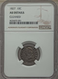 Bust Dimes: , 1827 10C -- Cleaned -- Details NGC. AU. NGC Census: (8/196). PCGSPopulation: (16/229). CDN: $510 Whsle. Bid for problem-fr...