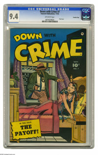 Down with Crime #7 Crowley Copy pedigree (Fawcett, 1952) CGC NM 9.4 Off-white pages. Last issue of the title. Overstreet...