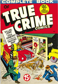 Complete Book of True Crime Comics #nn (Wm. H. Wise & Co., circa 1945) Condition: VF/NM. This whopping 132-pager con...