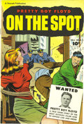 Golden Age (1938-1955):Crime, On The Spot #nn Mile High pedigree (Fawcett, 1948) Condition: NM-. Pretty Boy Floyd's entire true life story from the cradle...