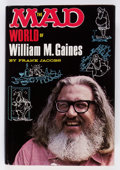 Memorabilia:MAD, The Mad World of William M. Gaines by Frank Jacobs (LyleStuart, 1972)....