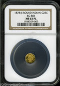 California Fractional Gold: , 1878/6 25C Indian Round 25 Cents, BG-884, High R.5, MS63 ProoflikeNGC. Well struck for the variety, the 4 in the fraction ...