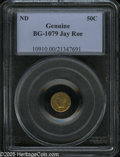 California Fractional Gold: , Undated 50C Liberty Round 50 Cents, BG-1079, R.8 Genuine (MS60Cleaned) PCGS. One of only two known examples of this extrem...