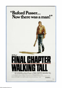 "Final Chapter: Walking Tall (AIP, 1977). One Sheet (27"" X 41""). Bo Svenson plays Buford Pusser, the small town..."