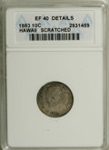 Coins of Hawaii: , 1883 10C Hawaii Ten Cents--Scratched--ANACS. XF40 Details. NGCCensus: (22/178). PCGS Population (35/284). Mintage: 250,000...