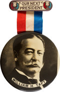 """Political:Pinback Buttons (1896-present), William Howard Taft: 3 1/2"""" Our Next President Badge...."""