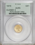 Gold Dollars: , 1873 G$1 Closed 3 AU55 PCGS. PCGS Population (7/45). NGC Census:(6/70). Mintage: 1,825. Numismedia Wsl. Price for NGC/PCGS...