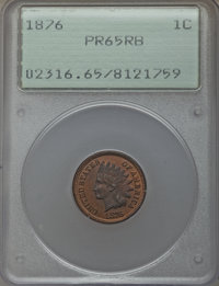 1876 1C PR65 Red and Brown PCGS. PCGS Population: (63/15). NGC Census: (46/16). CDN: $800 Whsle. Bid for problem-free NG...