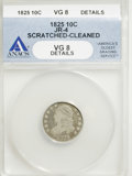 Bust Dimes, 1825 10C --Cleaned, Scratched--VG8 ANACS. VG8 Details. JR-4. NGCCensus: (0/76). PCGS Population (1/69). Mintage: 410,000. ...