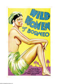 "Movie Posters:Documentary, Wild Women of Borneo (First Division Pictures, 1931). One Sheet(27"" X 41""). This ""documentary"" was shot mostly in Mexico, a..."