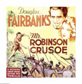 "Movie Posters:Adventure, Mr. Robinson Crusoe (United Artists, 1932). Six Sheet (81"" X 81""). The islands of Tahiti, Fiji, Samoa and other South Sea is..."